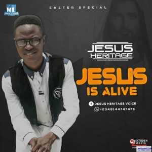 Jesus Heritage - Jesus Is Alive